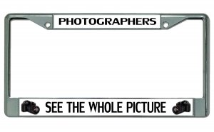 Photographers See The Whole Picture Chrome License Plate Frame