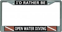 I'D Rather Be Open Water Diving Chrome License Plate Frame