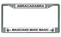 Magicians Make Magic Chrome License Plate Frame