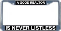 A Good Realtor Is Never Listless License Frame