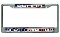 Proud Coast Guard Dad Chrome License Plate Frame