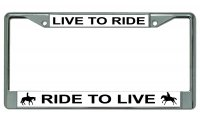 Live To Ride Ride To Live Horse Chrome License Plate Frame