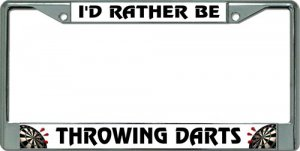 I'D Rather Be Throwing Darts Chrome License Plate Frame