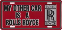 My Other Car Is A Rolls Royce Embossed Plate