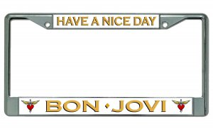 Bon Jovi Have A Nice Day Chrome License Plate Frame