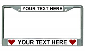 Your Text Here Hearts Chrome License Plate Frame