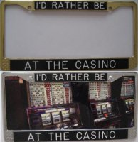 """I'd Rather Be - At the Casino"" Custom Frame"