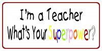 Teacher Superpower Photo License Plate