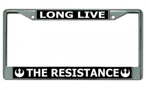 Long Live The Resistance STAR WARS Chrome License Plate Frame