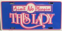 Ain't No Pleasin' This Lady (Blue) License Plate