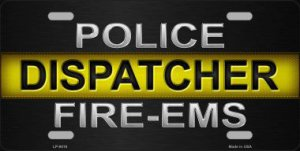 Police / Dispatcher / Fire- EMS Metal License Plate