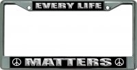 Every Life Matters Chrome License Plate Frame