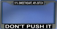 51% Sweetheart 49% Bitch License Plate Frame