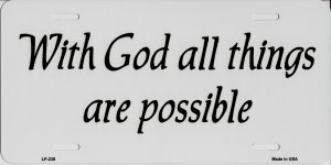 With God All Things Are Possible Metal License Plate