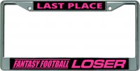 Last Place Fantasy Football Loser Chrome License Plate Frame