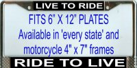 """Live to Ride Ride to Live"" License Plate Frame"