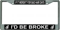 Bad Hair Days …. Chrome License Plate Frame
