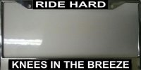 """Ride Hard Knees in the Breeze"" License Plate Frame"