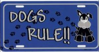 Dogs Rule Metal License Plate