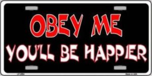 Obey Me You'll Be Happier Metal License Plate