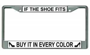 If the Shoe Fits Buy It In Every Color Chrome Frame