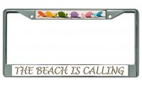 The Beach Is Calling Chrome License Plate Frame