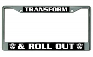 Transform & Roll Out Chrome License Plate Frame