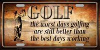 Golf The Worst Days … Metal License Plate