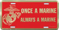 """Once A Marine Always A Marine"" Anodized License Plate"