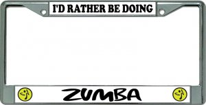 I'D Rather Be Doing Zumba Chrome License Plate Frame