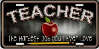 Teacher The Hardest Job … Metal License Plate
