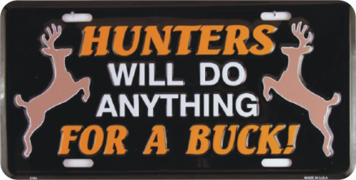 Dixie Hunters Will Do Anything For A Buck License Plate at Sears.com