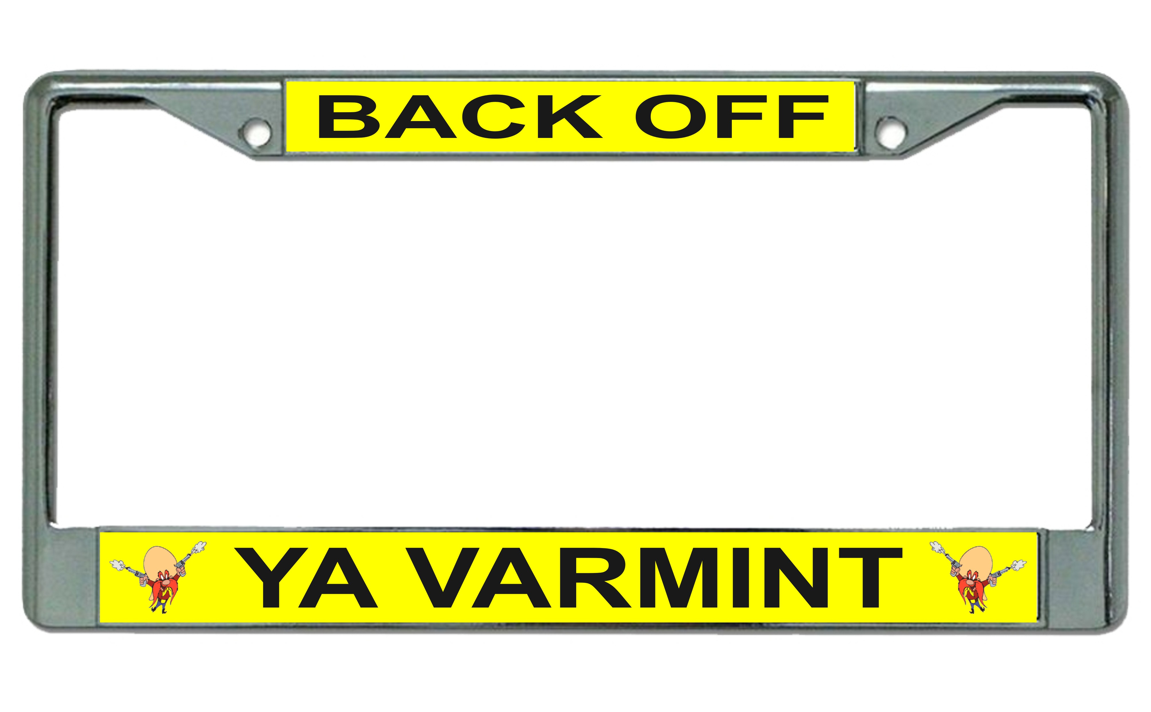Back Off Ya Varmint Yosemite Sam Photo License Plate Frame Back Off ...