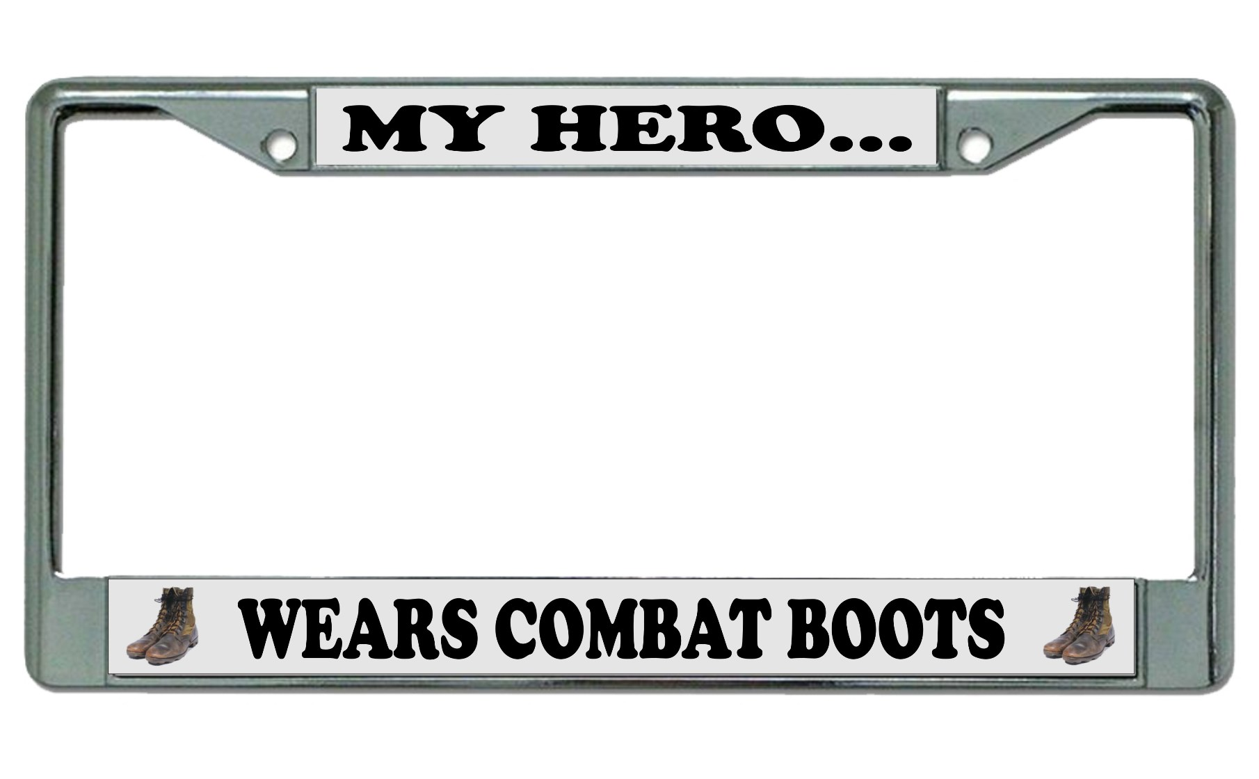 My Hero Wears Combat BOOTS Chrome License Plate Frame