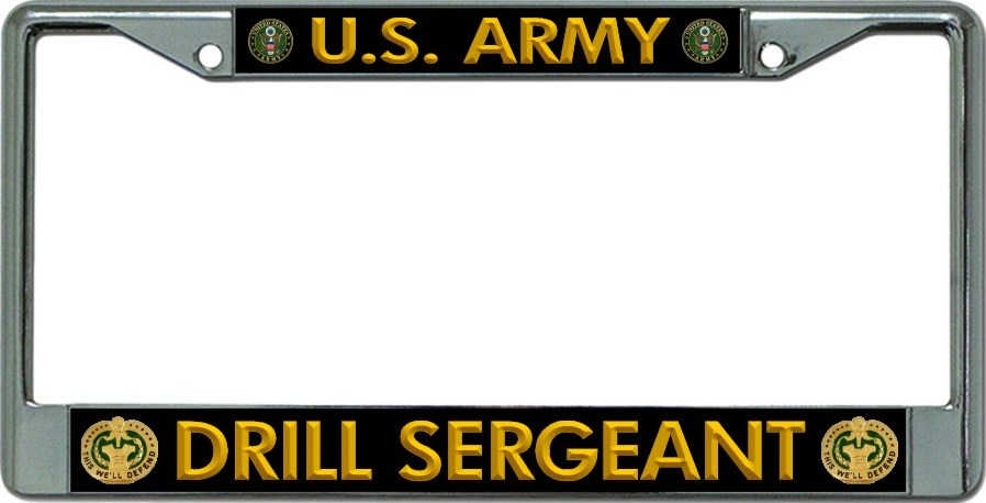 U.S. Army DRILL Sergeant In Gold Chrome License Plate Frame